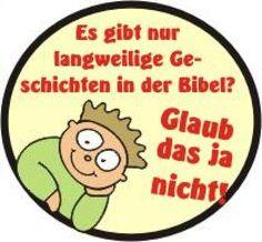 """""""Es gibt nur #langweilige #Geschichten in der #Bibel?  #GLAUB DAS JA #NICHT!"""" #glaubensimpulse"""