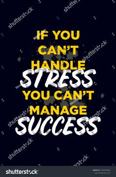 Find Handle Stress Manage Success Quotes Apparel stock images in HD and millions of other royalty-free stock photos, illustrations and vectors in the Shutterstock collection. Quotes Dream, Life Quotes Love, Badass Quotes, Motivational Quotes For Students, Wisdom Quotes, True Quotes, Study Motivation Quotes, Study Quotes, Work Quotes