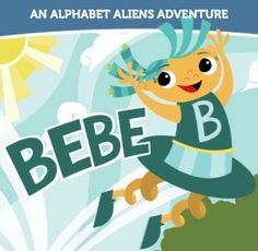 Bebe. Written by Julie White and Susie Preston and illustrated by Amber Whitney.  Alphabet Aliens LLC; Children's Picture Books: Series