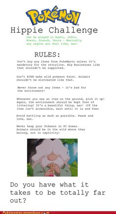 Pokemon Hippie Challenge. Lol. I might have to try this on one of my spare games.