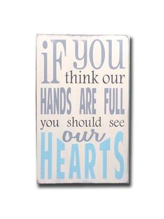 If You Think Our Hands are Full, sign, - Barn Owl Primitives, vintage wood signs, typography decor,