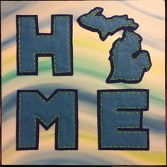 Michigan - HOME - Painted Canvas with Applique