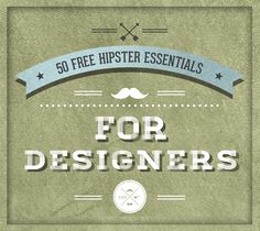 50 Free Hipster Essentials For Designers  |  Pencil Scoop | Web Design & Development - I'm on a roll...