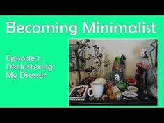Becoming Minimalist - Episode 1: De-Cluttering My Dresser [The  Detox Queen] (minimalism, minimalist lifestyle, going minimalist, becoming a minimalist)