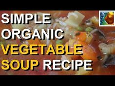 Simple Organic Vegetable Soup Recipe | Colorful Canary