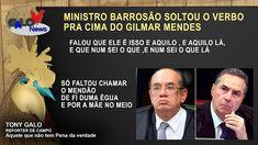 Jornal da Favela News: MINISTRO BARROSO SOLTOU O VERBO PRA CIMA DO GILMAR...