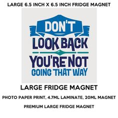 Don& Look Back You& Not Going That Way fridge magnet large 6 x 6 inch premium fridge magnet that stands out. by CREEKTEE Magnetic Bumper Stickers, Cruise Specials, Large Fridge, Online Modeling, Dont Look Back, Photo Magnets, Personal Photo, Looking Back, That Way