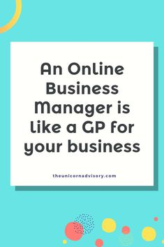 An Online Business Manager is like a GP For Your Business — the unicorn advisory Business Advice, Business Entrepreneur, Business Planning, Business Marketing, Online Business, Affiliate Marketing, Email Marketing, Digital Marketing, Business Management