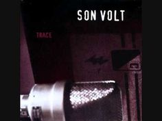 SON VOLT - TRACE. A milestone from the '90s. Farrar's pipes, a  contender to Eddie Vedder's.