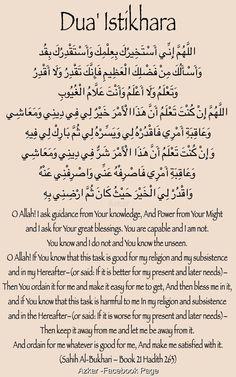 Salat al Istikhara + Dua Istikhara = First pray 2 raka' nafil. Afterwords, recite this dua and ask Allah for His guidance. Quran Quotes Inspirational, Islamic Love Quotes, Muslim Quotes, Religious Quotes, Duaa Islam, Islam Hadith, Islam Quran, Alhamdulillah, Islamic Teachings