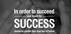 In order to succeed, your desire for SUCCESS should be greater than your fear of failure... unknown https://plus.google.com/+HeidiRichards/posts/GSmwzDpduhN