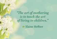 The art of being a mother...