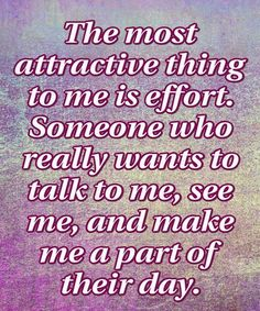 The Most Attractive Thing to Me is Effort – Great Inspirational Quotes