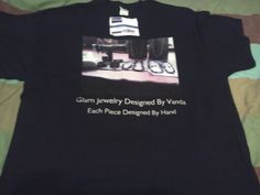 My shirts designed for Glam Jewelry designed for my business
