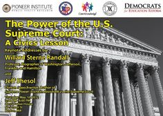 The Power of the Supreme Court:  A Civics Lesson (May 10th): RSVP to brian at pioneerinstitute.org Thursday, May 10, 2012 — 3:00 - 6:00 pm, Omni Parker House, 60 School Street, Boston, MA, Featuring presidential historians Willard Sterne Randall and Jeff Shesol, & Polling data on US History by David Paleologos