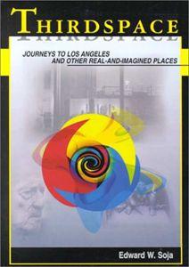 Thirdspace: Expanding the Geographical Imagination   Edward W. Soja   Blackwell Publishing   1996