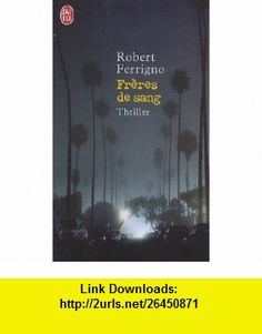 Freres De Sang (French Edition) (9782290337455) Robert Ferrigno , ISBN-10: 2290337455  , ISBN-13: 978-2290337455 ,  , tutorials , pdf , ebook , torrent , downloads , rapidshare , filesonic , hotfile , megaupload , fileserve