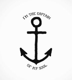 I love the quote, good foot tattoo? Change the style of the anchor I I'm the captain of my soul I #quote #tattoo #anchor