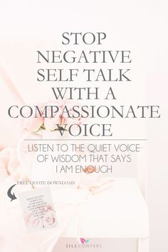 How To Stop Negative Self Talk with a Compassionate Voice