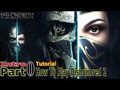 How To Play Dishonored 2 | Tutorial Part 0 | Gameplay Walkthrough | PC Gaming | Live Commentary - YouTube