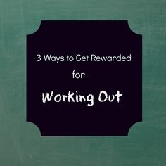 Ways to Get Rewarded for Working Out