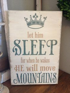 Let+Him+Sleep+for+when+he+wakes+he+will+move+by+kspeddler+on+Etsy,+$42.00