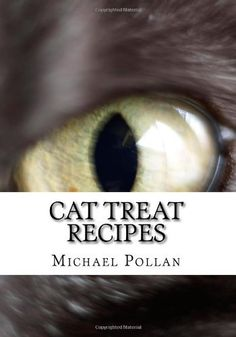 Cat Treat Recipes: Homemade Cat Treats, Natural Cat Treats and How to Make Cat Treats by Michael Pollan. $12.46. Author: Michael Pollan. Publisher: CreateSpace Independent Publishing Platform; 1 edition (February 10, 2010). Publication: February 10, 2010