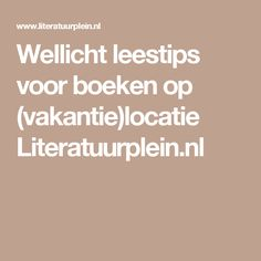 Wellicht leestips voor boeken op (vakantie)locatie Literatuurplein.nl