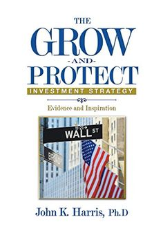Book: The Grow-And-Protect Investment Strategy: Evidence And Inspiration