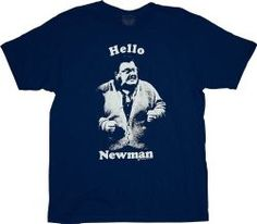 Hello Newman Tee – Seinfeld   We have all had that neighbor… Newman. 100% cotton. Several sizes. $17.95