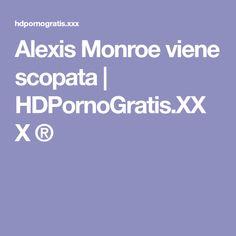 Alexis Monroe viene scopata | HDPornoGratis.XXX ®