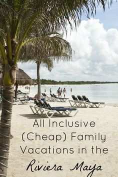 All Inclusive (Cheap) Family Vacations in the Riviera Maya b83978049