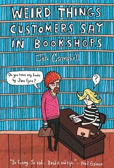 Weird Things Customers Say in Bookshops ~ Jen Campbell | Silk Screen Views ~ Soo