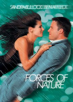 Forces of Nature. After his flight is grounded, Ben is forced to rent a car in order to make it to his wedding, but with Sarah in the passenger seat, he begins to question his marriage. This was just an ok movie, but the ending surprised me. I feel like it wasn't the normal ending for a movie like this. In some ways I like the ending, but in other ways I wish it was the cliche ending.