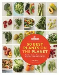 50 Best Plants on the Planet : The Most Nutrient-Dense Fruits and Vegetables, in 150 Delicious Recipes - goHastings