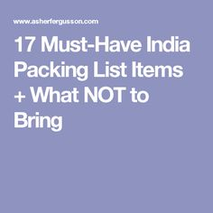 17 Must-Have India Packing List Items + What NOT to Bring