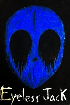 Eyeless jack <3 Why do you have to be scary but awesome at the same time