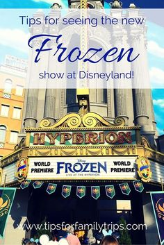 Tips for getting into the NEW Frozen show at Disneyland! You won't want to miss this Broadway quality musical. | http://tipsforfamilytrips.com | Frozen Live at the Hyperion