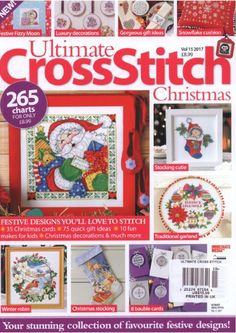 Inside Ultimate Cross Stitch Christmas: Festive designs you'll love to stitch including Christmas cards, gorgeous gift ideas, stockings and much more! Cross Stitch Magazines, Cross Stitch Books, Cross Stitch Cards, Cross Stitching, Cross Stitch Patterns, Cross Stitch Christmas Ornaments, Christmas Cross, Christmas Diy, Christmas 2017