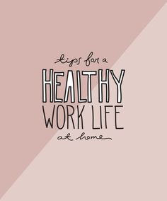 5 Tips for a Healthy Work Life at Home