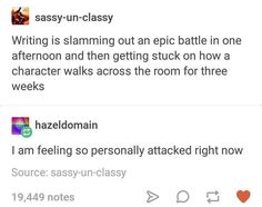 writing is typing a paragraph on how a character enters a room in two minutes and getting stuck on a battle scene for three weeks Book Writing Tips, Writing Quotes, Writing Help, Writing Ideas, Writer Memes, Book Memes, Writing Problems, Writing Promts, A Writer's Life