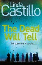 The Dead Will Tell (Kate Burkholder Series) By Linda Castillo - Everyone in Painters Mill knows the abandoned Hochstetler farm is haunted. Ghost stories abound, but no one knows what really happened that terrible night thirty-five years ago when an Amish father and his four children perished-and his young wife disappeared without a trace.  When Chief of Police Kate Burkholder is called to the scene of an apparent suicide-a man found hanging from the rafters