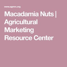 Macadamia Nuts | Agricultural Marketing Resource Center
