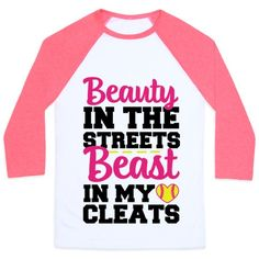 I'm a beauty in the streets, beast in my cleats. On the softball diamond I am a pro, hitting, pitching, straight up ballin'. I'm the princess of softball and queen of the game. I own this sport like the fairy tale princess that I am.