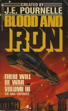 Blood and Iron  Editors: J. E. Pournelle , John F. Carr Year: 1984-12-00 Publisher: Tor Cover: Angus McKie