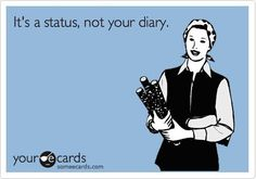 Facebook...it's not a diary!
