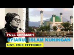 FULL Ust. Evie Effendie di Syiarul Islam KUNINGAN [15 Nov 2017]