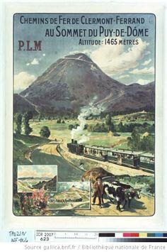 Chemins de fer de Clermont-Ferrand au sommet du Puy-de-Dôme, Altitude 1465 mètres. P.L.M. : [affiche] / Louis Tauzin