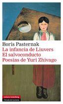 Pasternak, Boris. La infancia de Liuvers. El salvoconducto. Poesías de Yuri Zhivago