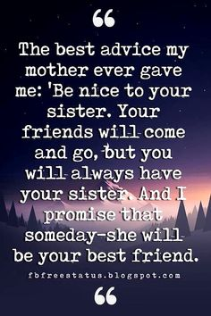 Sister Quotes: Looking for the best sister quotes pictures, photos & images? Here is Best collection of Sister Quotes and Sayings Younger Sister Birthday Quotes, Inspirational Quotes For Sisters, Little Sister Quotes, Friend Quotes For Girls, Brother Sister Quotes, Happy Birthday Quotes For Friends, Daughter Quotes, Best Friend Quotes, Girl Quotes